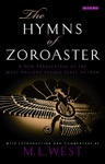 Hymns Of Zoroaster The  A New Translation Of The Most Ancient Sacred Texts Of Iran