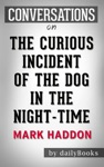 The Curious Incident Of The Dog In The Night-Time By Mark Haddon  Conversation Starters