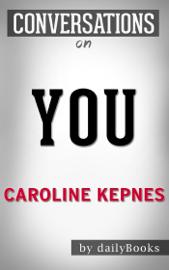You: A Novel By Caroline Kepnes Conversation Starters book