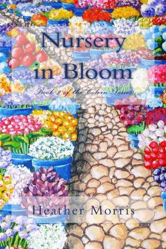 Heather M. Morris - Nursery in Bloom- Book 2 of the Colvin Series