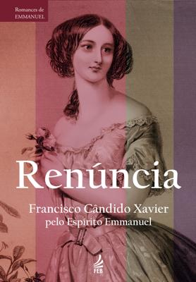 Renúncia - Francisco Cândido Xavier book