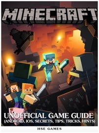Minecraft Unofficial Game Guide Android Ios Secrets Tips Tricks Hints