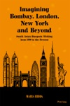 Imagining Bombay London New York And Beyond