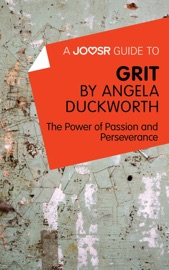 A Joosr Guide To Grit By Angela Duckworth