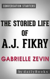 Conversations on The Storied Life of A. J. Fikry: A Novel by Gabrielle Zevin - Daily Books Book