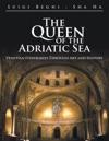 The Queen Of The Adriatic Sea
