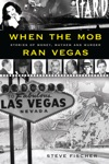 When The Mob Ran Vegas Stories Of Money Mayhem And Murder