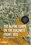 The Alpine Corps On The Dolomite-Front 1915