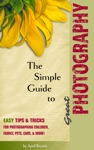 The Simple Guide To Great Photography