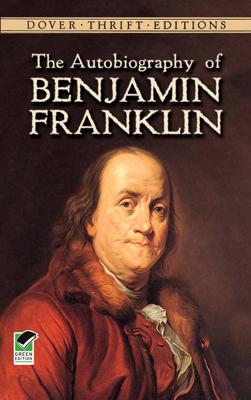 The Autobiography of Benjamin Franklin - Benjamin Franklin book