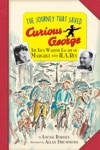 The Journey That Saved Curious George Young Readers Edition