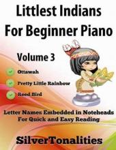 Littlest Indians For Beginner Piano Volume 3