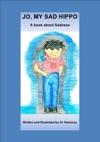 Jo My Sad Hippo- A Book About Sadness