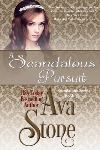 A Scandalous Pursuit - Ava Stone - Ava Stone