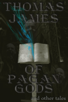Of Pagan Gods and other tales