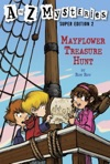 A To Z Mysteries Super Edition 2 Mayflower Treasure Hunt