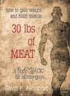 How To Gain Weight And Build Muscle For Skinny Guys 30 Lbs Of Meat