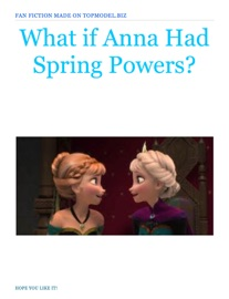 What If Anna Had Spring Powers
