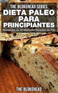 Dieta Paleo para Principiantes - Reveladas as 30 Melhores Receitas de Pão Book Cover