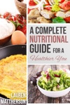 A Complete Nutritional Guide For A Healthier You