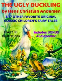 The Ugly Duckling 17 Other Original Classic Favorite Children S Fairytales Deluxe Collection