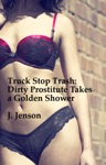 Truck Stop Trash Dirty Prostitute Takes A Golden Shower