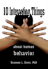 Ten Interesting Things About Human Behavior - Suzanne L. Davis