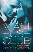 Miami Hush Club: Book 4
