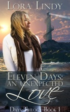 Eleven Days: An Unexpected Love (Book 1 Of The Days Trilogy)