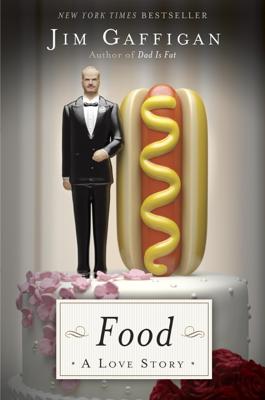 Food: A Love Story - Jim Gaffigan book