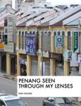 Penang Seen Through My Lenses