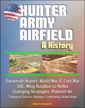 Hunter Army Airfield: A History - Savannah Airport, World War II, Cold War, SAC, Wing Rotation To Reflex, Changing Strategies, Materiel Air