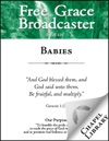 Free Grace Broadcaster - Issue 224 - Babies
