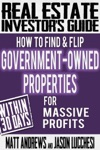 Real Estate Investors Guide How To Find  Flip Government-Owned Properties For Massive Profits