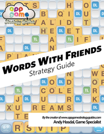 Words With Friends Strategy Guide: Strategy, Tips and Advice to Win Honestly!
