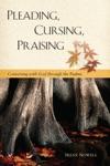 Pleading Cursing Praising