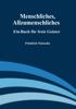 Friedrich Nietzsche - Menschliches, Allzumenschliches: Ein Buch fГјr freie Geister artwork