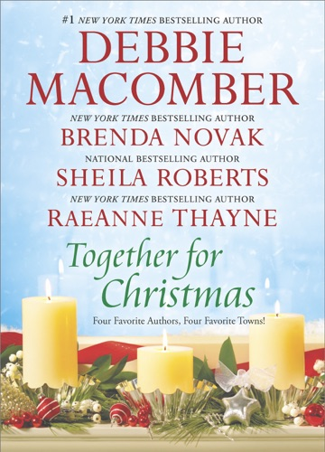 Debbie Macomber, Brenda Novak, Sheila Roberts & RaeAnne Thayne - Together for Christmas