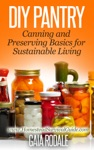 DIY Pantry Canning And Preserving Basics For Sustainable Living