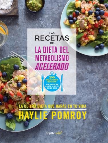 Haylie Pomroy - Las recetas de La dieta del metabolismo acelerado (Colección Vital)
