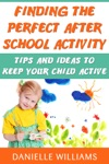Finding The Perfect After School Activity