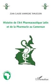 HISTOIRE DE L'ART PHARMACEUTIQUE LATIN ET DE LA PHARMACIE AU CAMEROUN