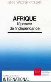 Download Afrique: l'épreuve de l'indépendance
