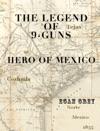 The Legend Of 9-Guns