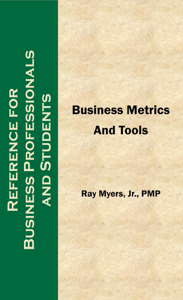Business Metrics and Tools; Reference for Professionals and Students