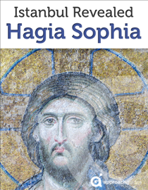 Istanbul Revealed: Hagia Sophia (Turkey Travel Guide)