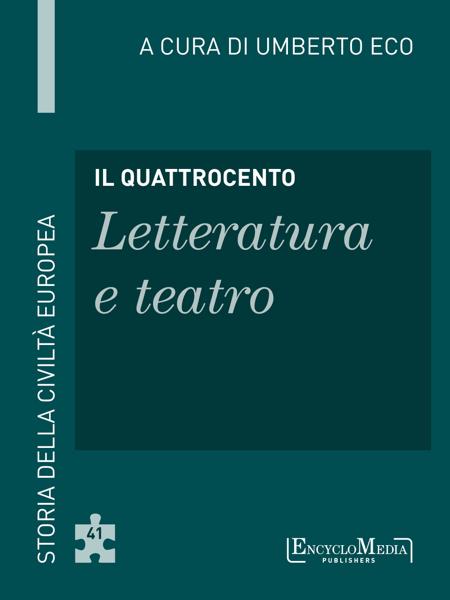 Il Quattrocento - Letteratura e teatro by Umberto Eco