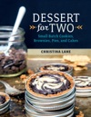 Dessert For Two Small Batch Cookies Brownies Pies And Cakes