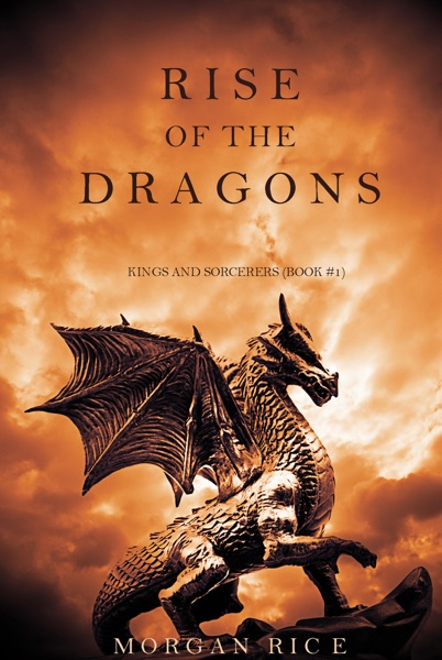 Rise of the Dragons (Kings and Sorcerers—Book 1) - Morgan Rice book cover