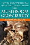 How To Grow Mushrooms Edible And Medicinal